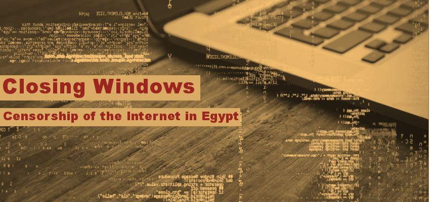 Closing Windows   Censorship of the Internet in Egypt